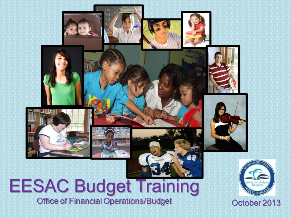 EESAC Budget Training Office of Financial Operations/Budget October 2013