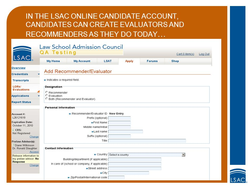 IN THE LSAC ONLINE CANDIDATE ACCOUNT, CANDIDATES CAN CREATE EVALUATORS AND RECOMMENDERS AS THEY DO TODAY …
