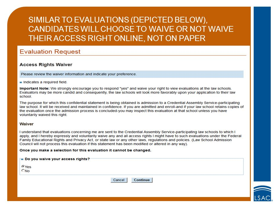 SIMILAR TO EVALUATIONS (DEPICTED BELOW), CANDIDATES WILL CHOOSE TO WAIVE OR NOT WAIVE THEIR ACCESS RIGHT ONLINE, NOT ON PAPER