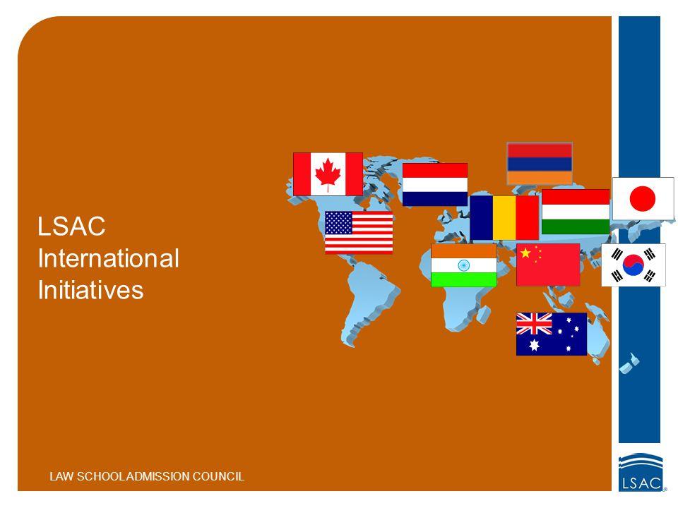 LSAC International Initiatives LAW SCHOOL ADMISSION COUNCIL
