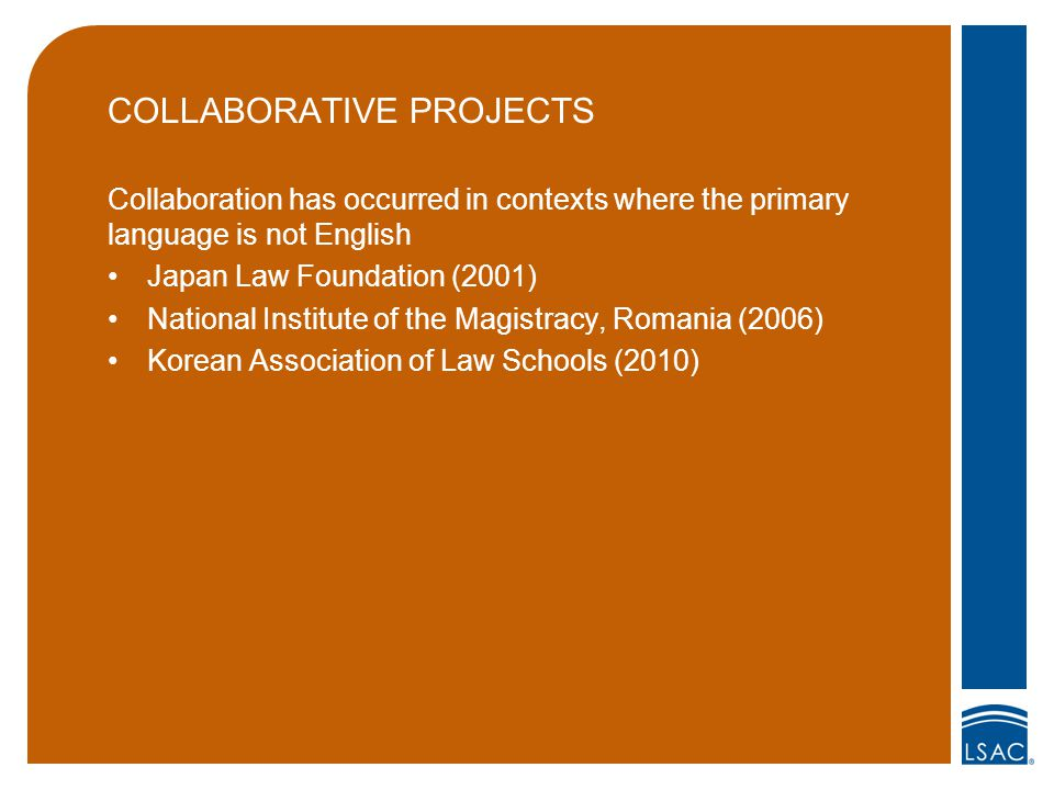 COLLABORATIVE PROJECTS Collaboration has occurred in contexts where the primary language is not English Japan Law Foundation (2001) National Institute