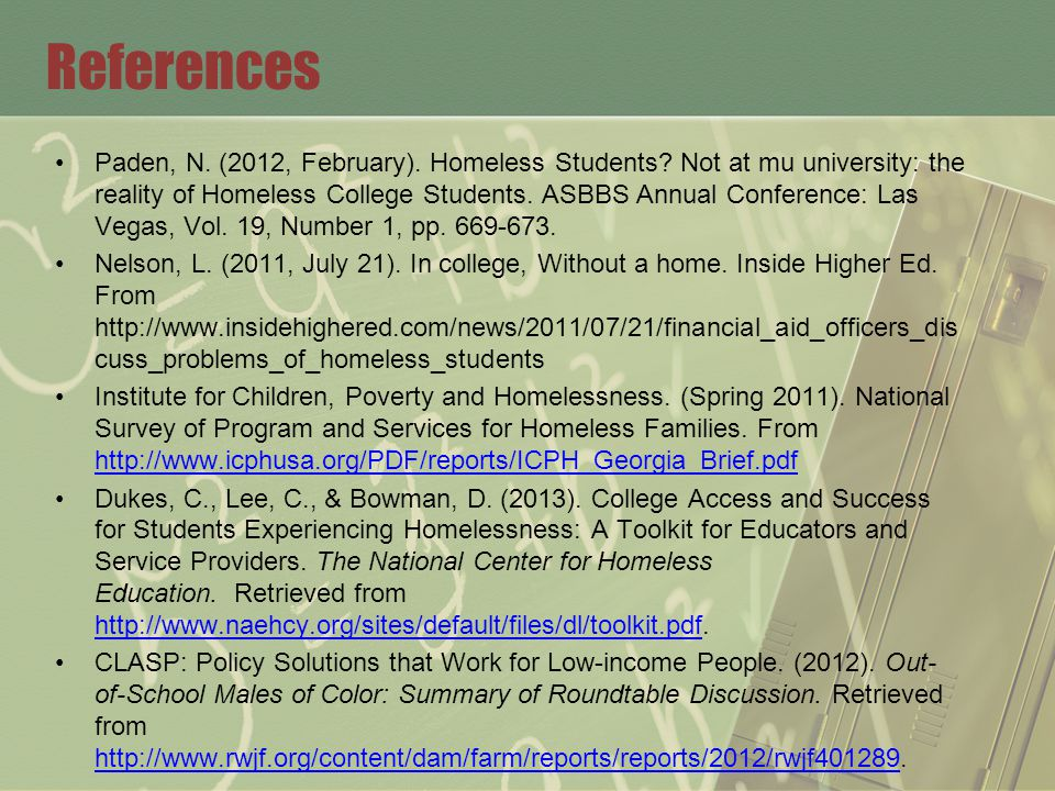 References Paden, N. (2012, February). Homeless Students.