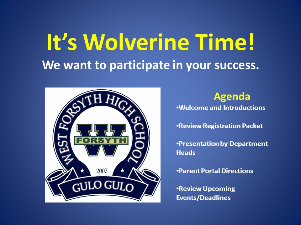It's Wolverine Time. We want to participate in your success.