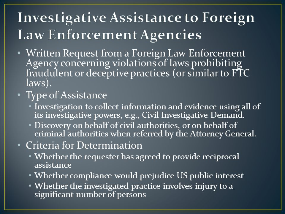 Written Request from a Foreign Law Enforcement Agency concerning violations of laws prohibiting fraudulent or deceptive practices (or similar to FTC laws).