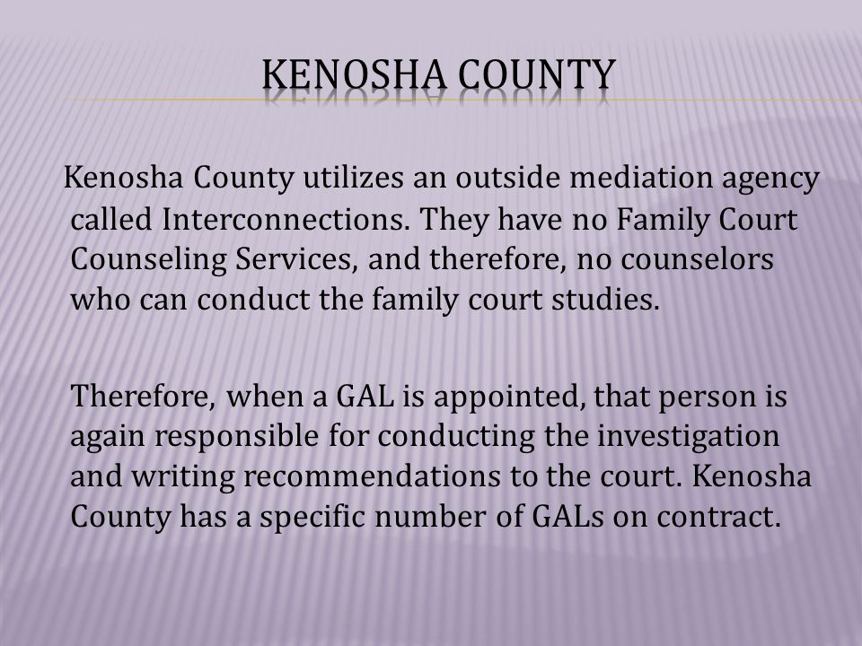 Kenosha County utilizes an outside mediation agency called Interconnections.
