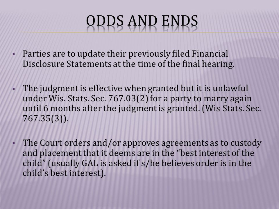  Parties are to update their previously filed Financial Disclosure Statements at the time of the final hearing.
