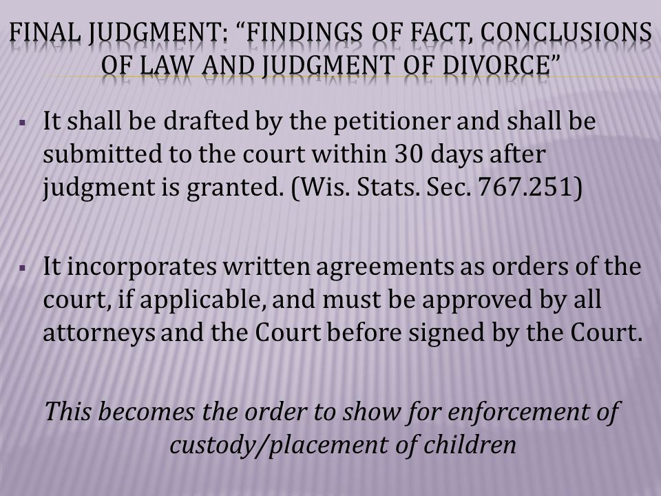  It shall be drafted by the petitioner and shall be submitted to the court within 30 days after judgment is granted.