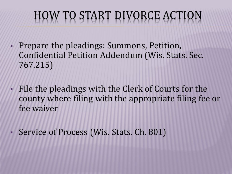  Prepare the pleadings: Summons, Petition, Confidential Petition Addendum (Wis.
