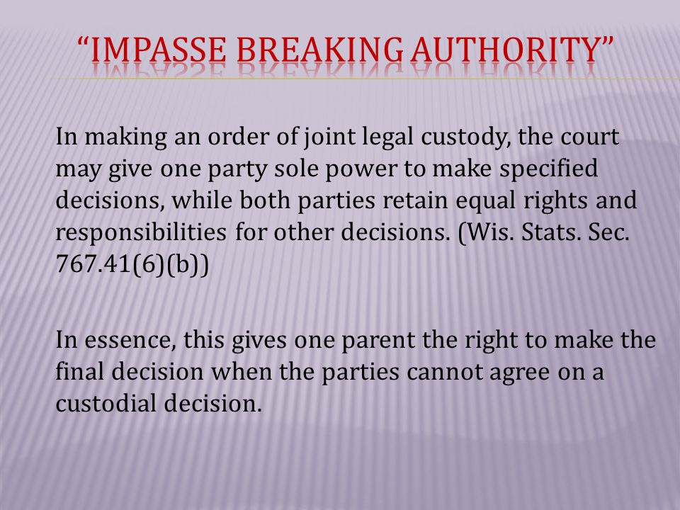 In making an order of joint legal custody, the court may give one party sole power to make specified decisions, while both parties retain equal rights and responsibilities for other decisions.