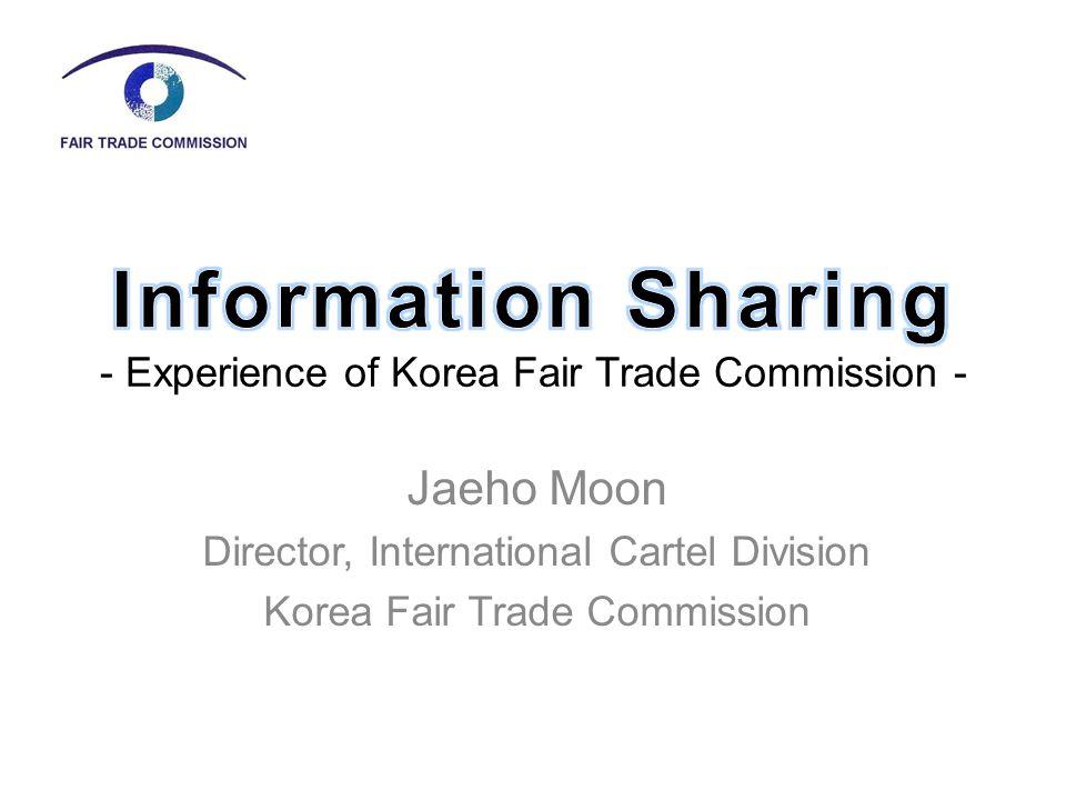 Jaeho Moon Director, International Cartel Division Korea Fair Trade Commission