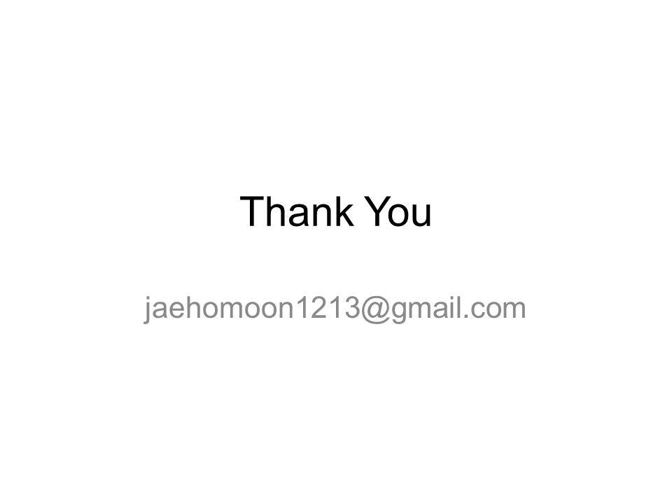 Thank You jaehomoon1213@gmail.com