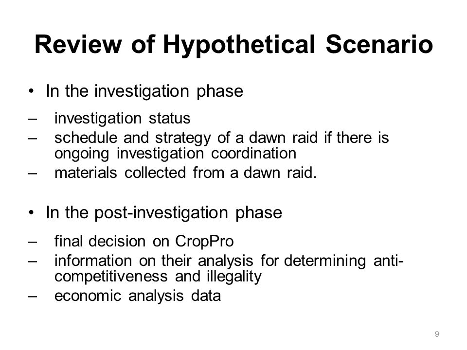 Review of Hypothetical Scenario In the investigation phase –investigation status –schedule and strategy of a dawn raid if there is ongoing investigati