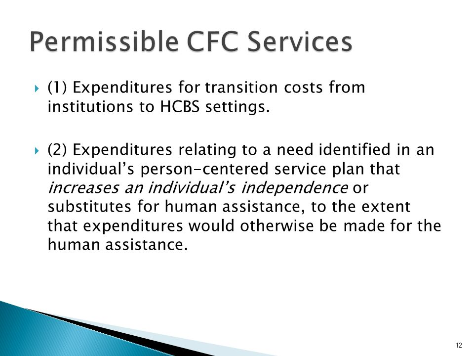  (1) Expenditures for transition costs from institutions to HCBS settings.  (2) Expenditures relating to a need identified in an individual's person