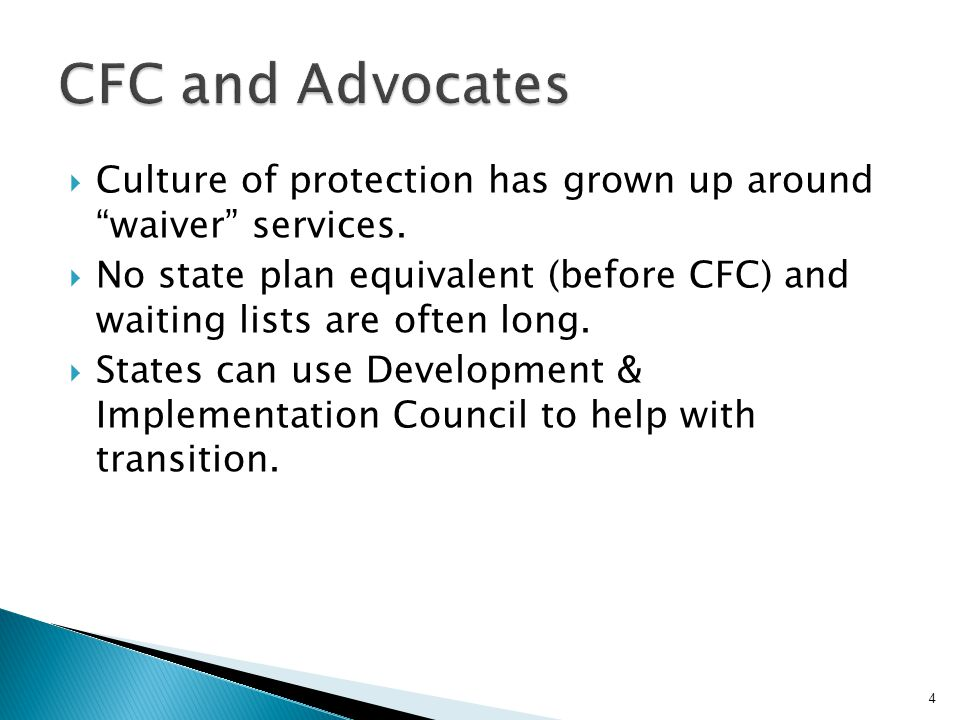  Culture of protection has grown up around waiver services.