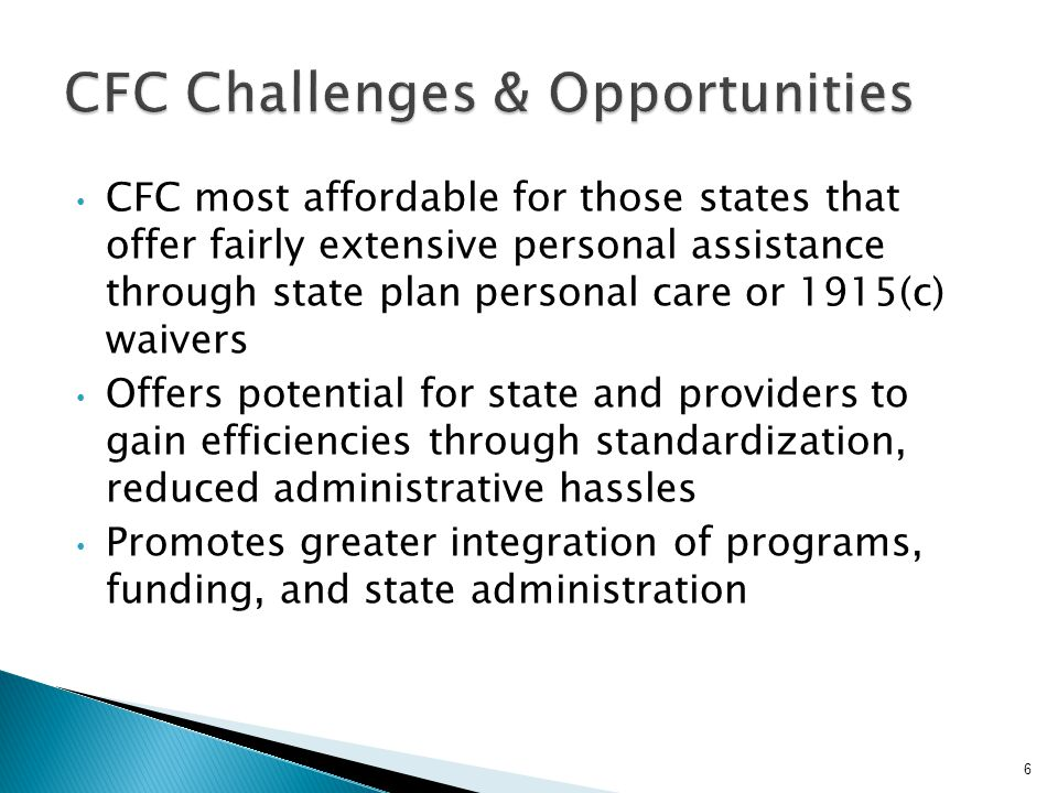  States may not differentiate the benefit package; however, services must be provided to individuals based on their needs. (Final Rule) 17
