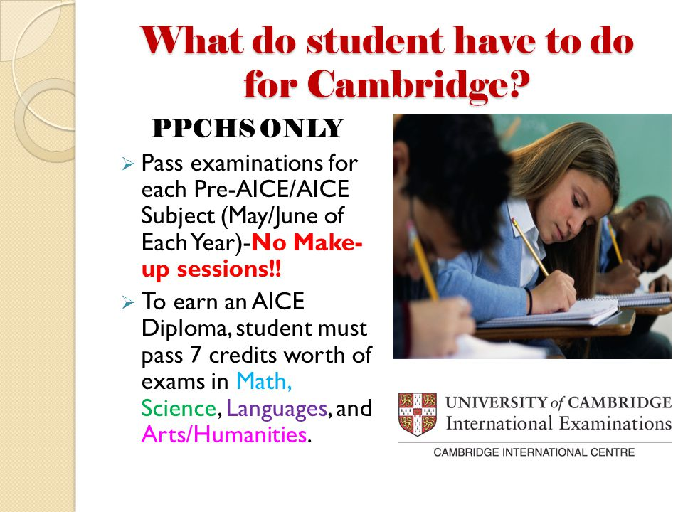 What do student have to do for Cambridge.