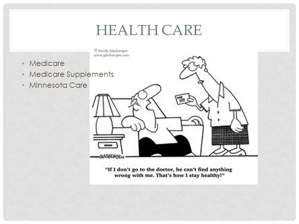 HEALTH CARE Medicare Medicare Supplements Minnesota Care