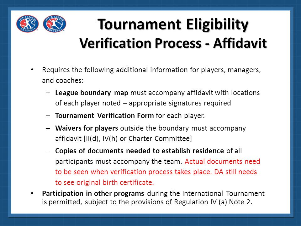 Required Signatures Affidavit League President AND Player Agent are required to sign the affidavit attesting to accuracy of the information.