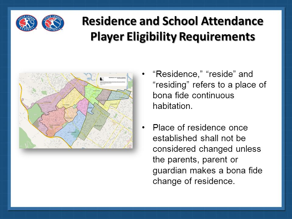 Residence shall be established and supported by documents, dated or in force between February 1, 2014 (previous year) and February 1, 2015 (current year), from THREE OR MORE of the following categories to determine residency of such parent(s) or guardian: 1.Driver's License 2.Voter's Registration 3.School records 4.Welfare/child care records 5.Federal records 6.State records 7.Local (municipal) records 8.Support payment records 9.Homeowner or tenant records 10.