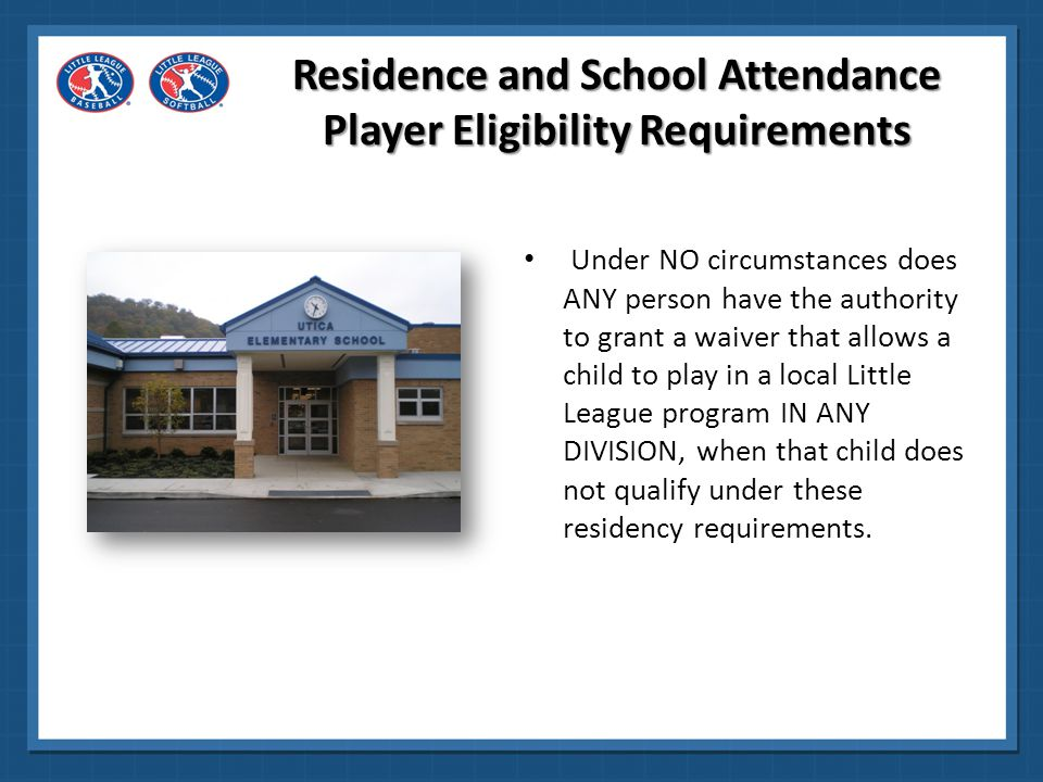 Any league who accepts any player outside of their boundaries and fails to properly document compliance with Residence and/or School Attendance Player Eligibility Requirement or obtain a waiver through the Charter Committee may result in the disqualification of a player, team or entire league from regular season and /or tournament play.