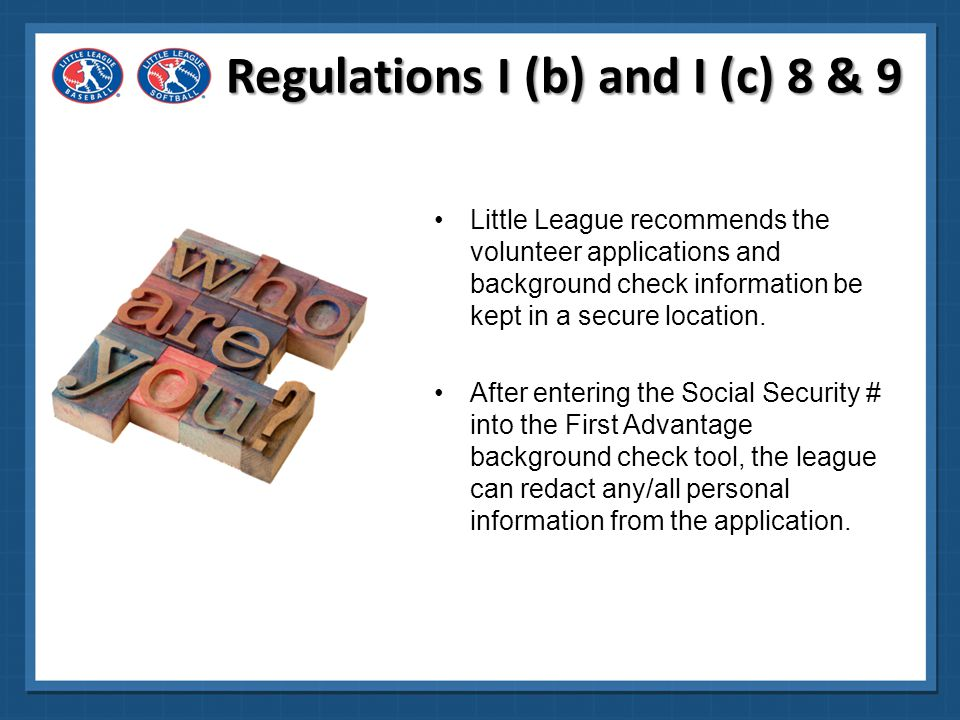 Each year Little League International provides 125 free background checks required in the regulation.