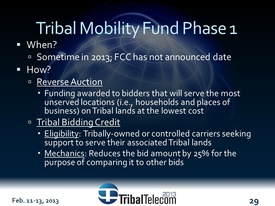 Feb. 11-13, 2013 29 Tribal Mobility Fund Phase 1  When.