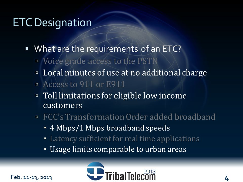 Feb. 11-13, 2013 4 ETC Designation  What are the requirements of an ETC.