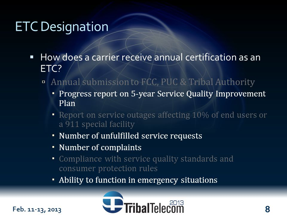 Feb. 11-13, 2013 8 ETC Designation  How does a carrier receive annual certification as an ETC.