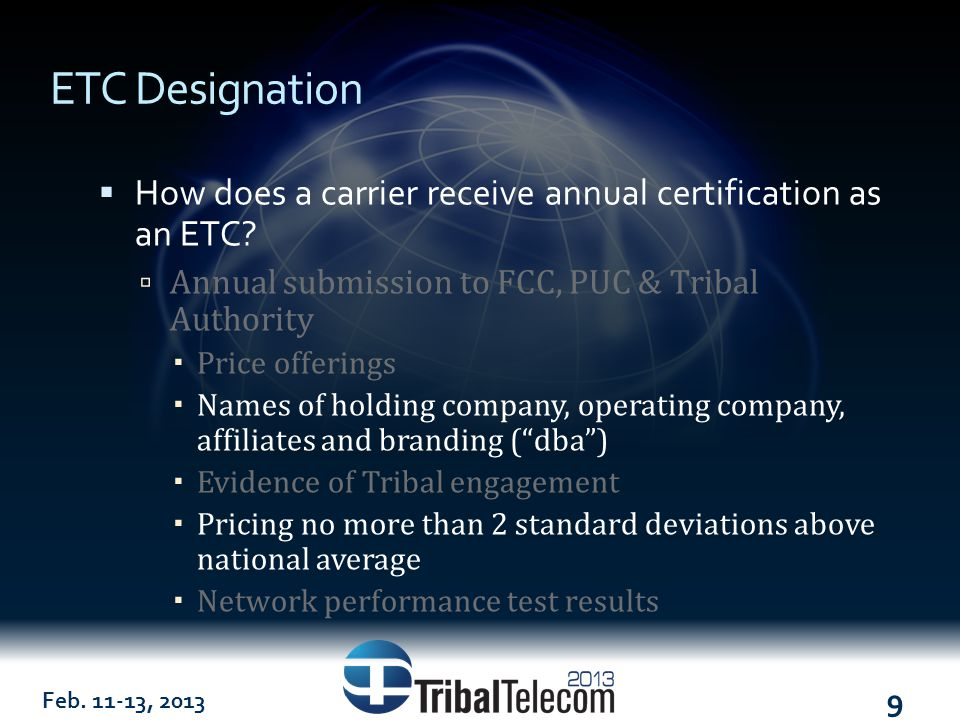 Feb. 11-13, 2013 9 ETC Designation  How does a carrier receive annual certification as an ETC.
