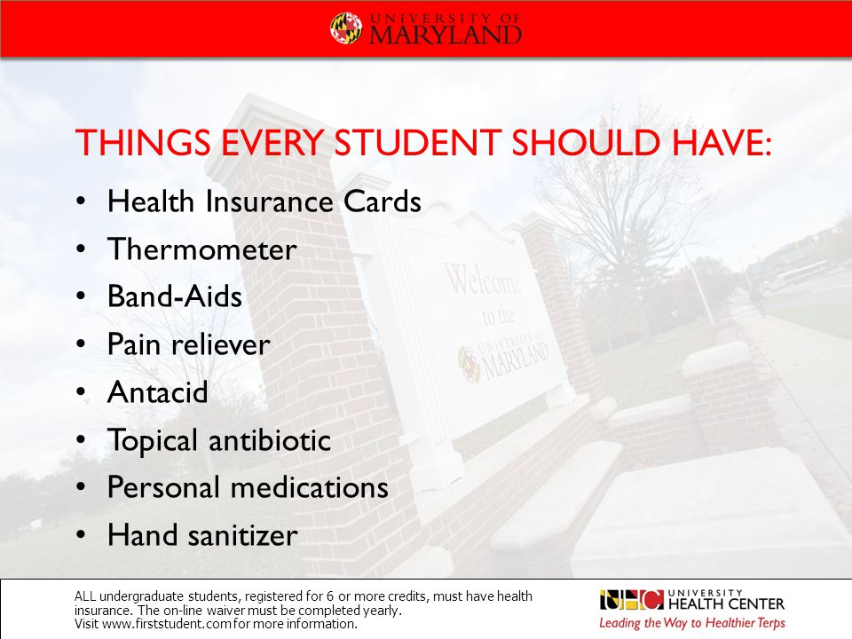 ALL undergraduate students, registered for 6 or more credits, must have health insurance. The on-line waiver must be completed yearly. Visit www.first