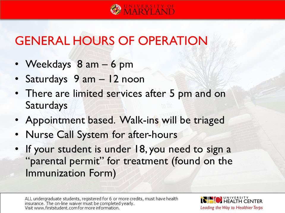 GENERAL HOURS OF OPERATION Weekdays 8 am – 6 pm Saturdays 9 am – 12 noon There are limited services after 5 pm and on Saturdays Appointment based. Wal