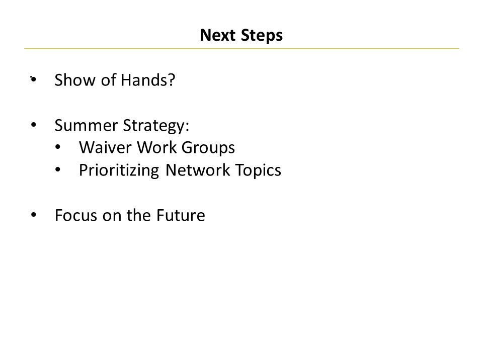 Next Steps Show of Hands.