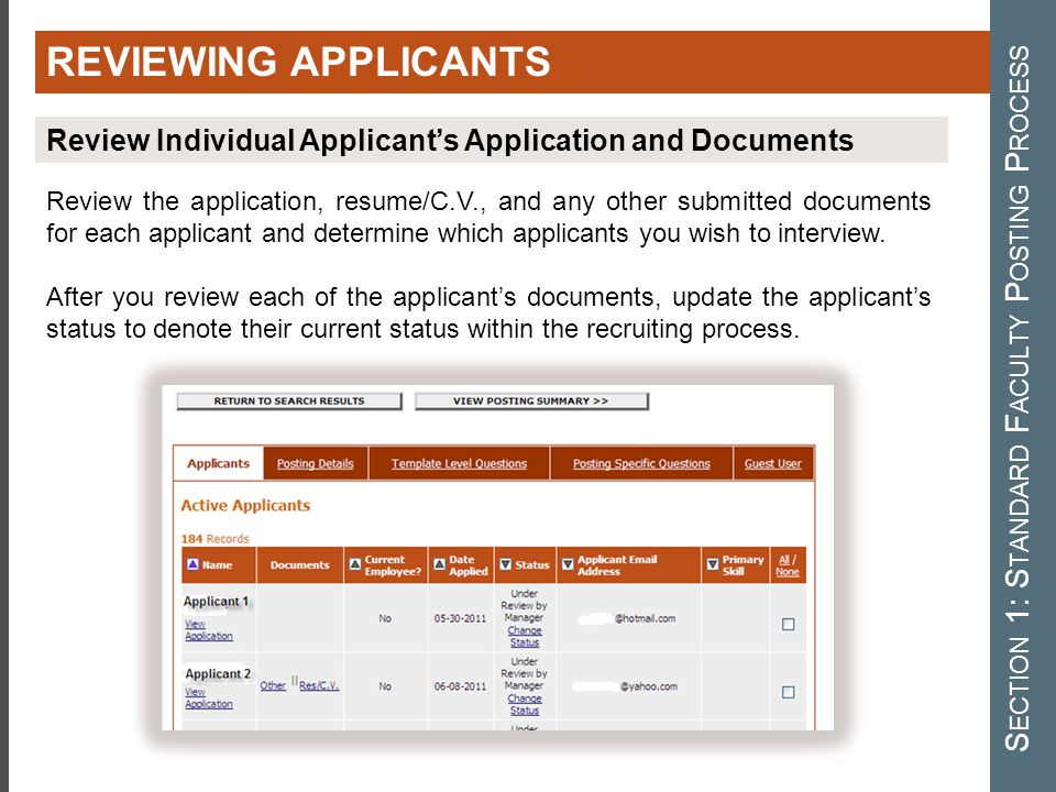 Review the application, resume/C.V., and any other submitted documents for each applicant and determine which applicants you wish to interview.