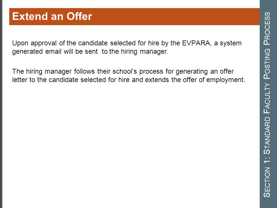 Upon approval of the candidate selected for hire by the EVPARA, a system generated email will be sent to the hiring manager. The hiring manager follow