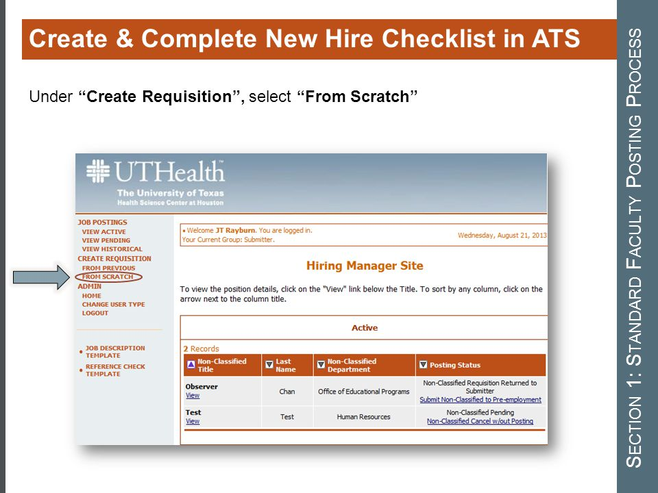 "Create & Complete New Hire Checklist in ATS S ECTION 1: S TANDARD F ACULTY P OSTING P ROCESS Under ""Create Requisition"", select ""From Scratch"""