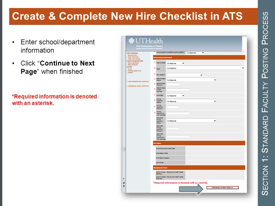 "Create & Complete New Hire Checklist in ATS S ECTION 1: S TANDARD F ACULTY P OSTING P ROCESS Enter school/department information Click ""Continue to Ne"