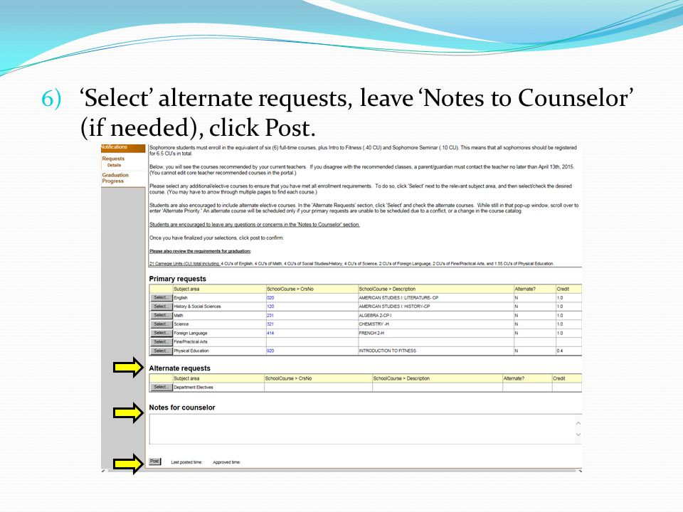 6) 'Select' alternate requests, leave 'Notes to Counselor' (if needed), click Post.