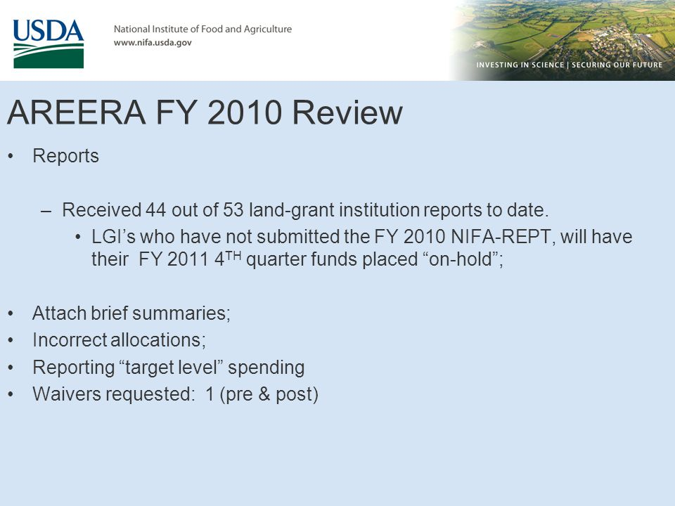 AREERA FY 2010 Review Reports –Received 44 out of 53 land-grant institution reports to date.