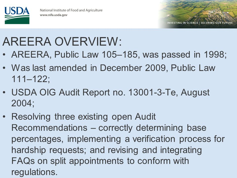 AREERA OVERVIEW: AREERA, Public Law 105–185, was passed in 1998; Was last amended in December 2009, Public Law 111–122; USDA OIG Audit Report no.
