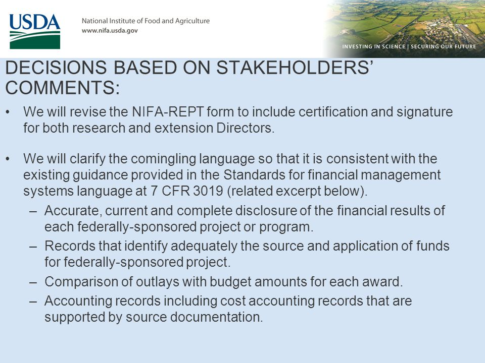 DECISIONS BASED ON STAKEHOLDERS' COMMENTS: We will revise the NIFA-REPT form to include certification and signature for both research and extension Directors.