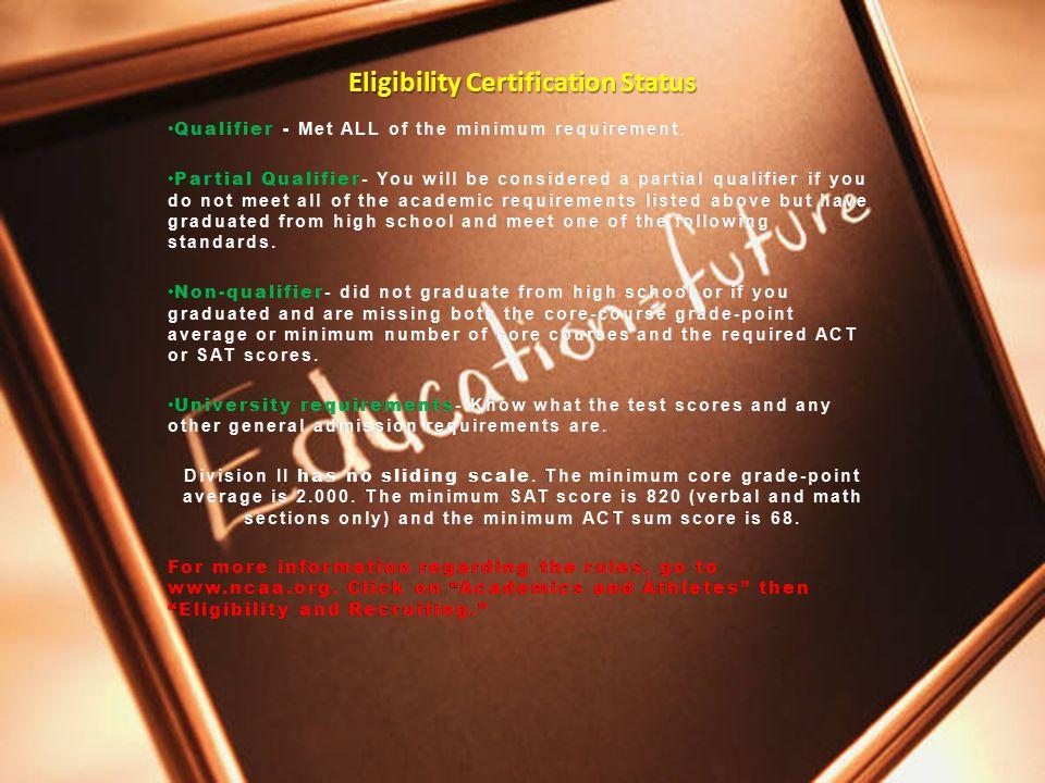 Eligibility Certification Status Qualifier - Met ALL of the minimum requirement.