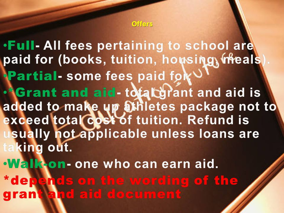 Offers Full - All fees pertaining to school are paid for (books, tuition, housing, meals).