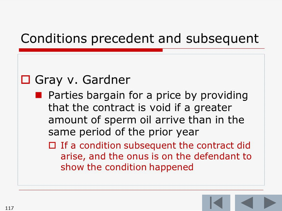 117 Conditions precedent and subsequent  Gray v.