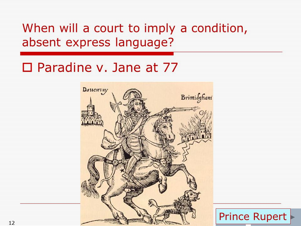 12 When will a court to imply a condition, absent express language.