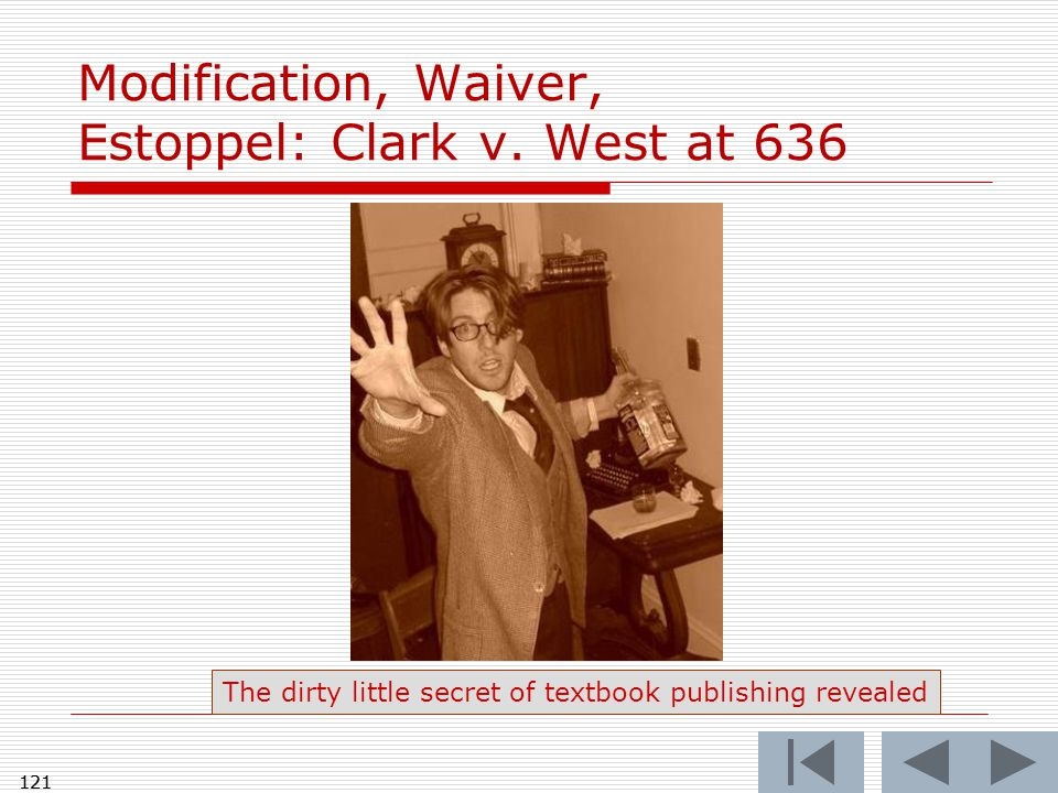 121 Modification, Waiver, Estoppel: Clark v.