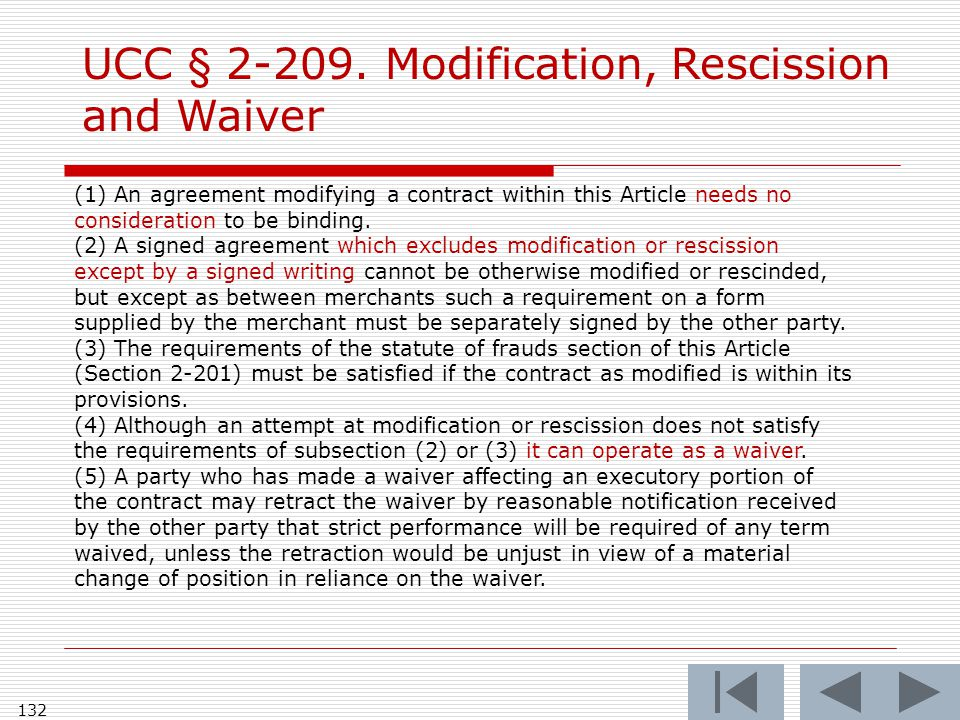 132 (1) An agreement modifying a contract within this Article needs no consideration to be binding.
