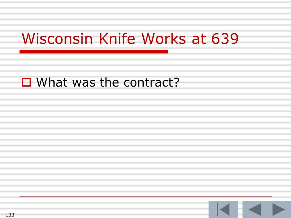 133 Wisconsin Knife Works at 639  What was the contract?
