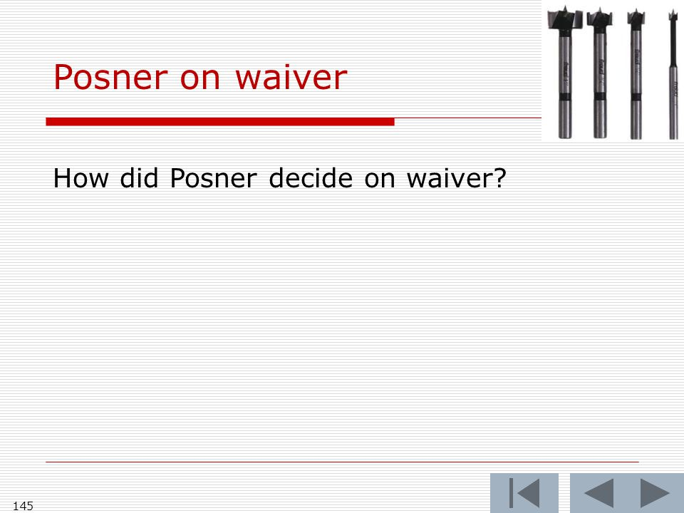 145 How did Posner decide on waiver? Posner on waiver
