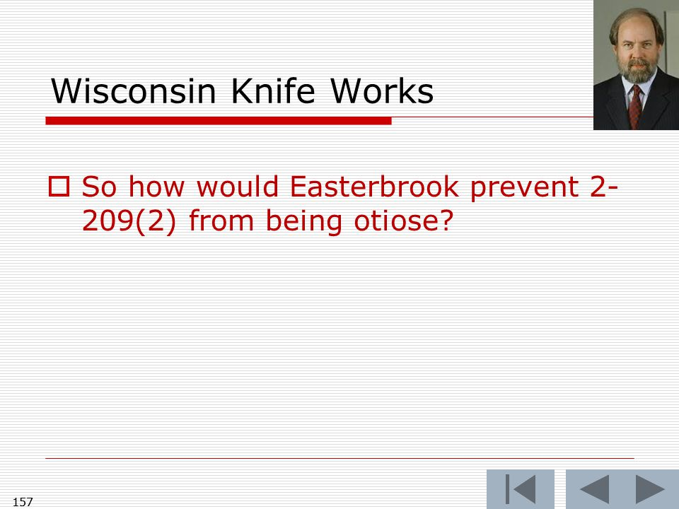 157 Wisconsin Knife Works  So how would Easterbrook prevent 2- 209(2) from being otiose? 157