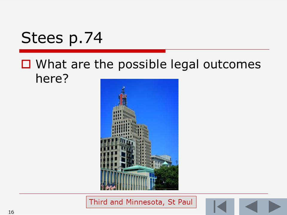 16 Stees p.74  What are the possible legal outcomes here? 16 Third and Minnesota, St Paul